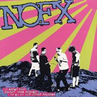 NOFX- 22 Or 23 Songs That Weren't Good Enough To Go On Our Other Records LP