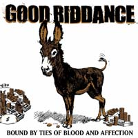 Good Riddance- Bound By Ties Of Blood And Affection LP