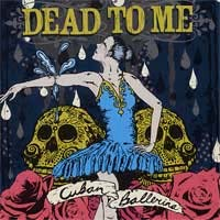 Dead To Me- Cuban Ballerina LP