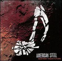 American Steel- Destroy Their Future LP