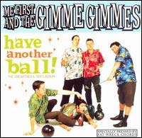 Me First & The Gimme Gimmes- Have Another Ball LP