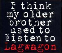 Lagwagon- I Think My Older Brother Used To Listen To Lagwagon 12""
