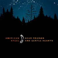 American Steel- Dear Friends And Gentle Hearts LP