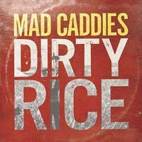 Mad Caddies- Dirty Rice LP