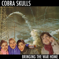 Cobra Skulls- Bringing The War Home LP
