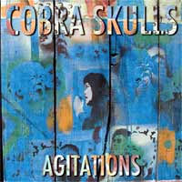 Cobra Skulls- Agitations LP