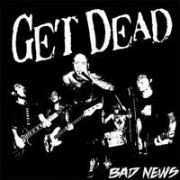 Get Dead- Bad News LP