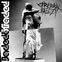 Cerebral Ballzy- Jaded & Faded LP (Sale price!)