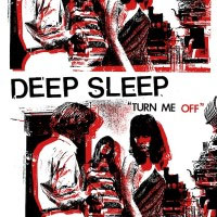 Deep Sleep- Turn Me Off LP