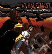 At Half Mast- Alive, Alone, And Waiting CD (Sale price!)
