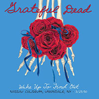 Grateful Dead- Wake Up To Find Out, Nassau Coliseum 3/29/90 5xLP Box Set (Record Store Day 2015 Release)