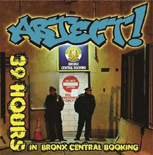 "Abject- 39 Hours In Bronx Central Booking 7"" (Color Vinyl) (Sale price!)"