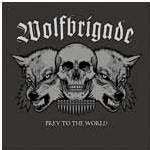 Wolfbrigade- Prey To The World LP (Import)