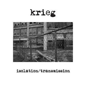 "Krieg- Isolation / Transmission 7"" (Sale price)"