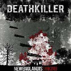 Deathkiller- New England Is Sinking CD (Sale price!)