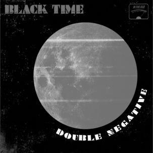 Black Time- Double Negative CD (Sale price!)