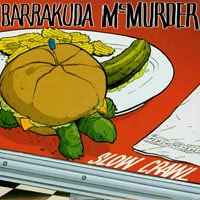 "Barrakuda McMurder- Slow Crawl 7"" (Sale price!)"