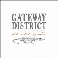 Gateway District- Old Wild Hearts LP