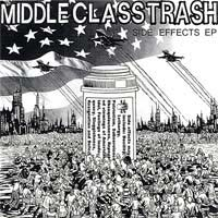 "Middle Class Trash- Side Effects 7"" (Sale price!)"