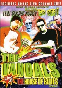 Vandals- The Show Must Go Off! Live At The House Of Blues DVD (Sale price!)