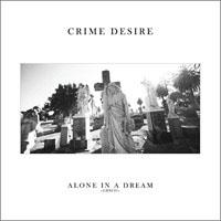 Crime Desire- Alone In A Dream LP