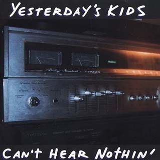 Yesterday's Kids- Can't Hear Nothin' CD (Sale price!)