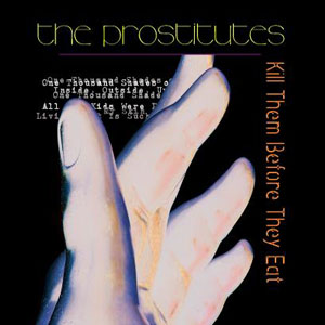Prostitutes- Kill Them Before They Eat CD (Sale price!)