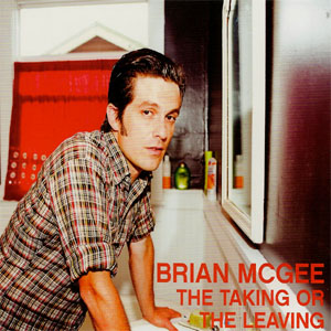Brian McGee- The Taking Or The Leaving LP (Plow United) (Sale price!)