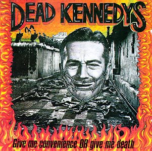 Dead Kennedys- Give Me Convenience Or Give Me Death LP