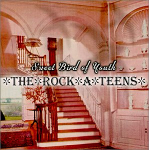 Rock A Teens- Sweet Bird Of Youth CD (Sale price!)