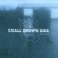 Small Brown Bike- Dead Reckoning LP (Coke Bottle Clear Vinyl)