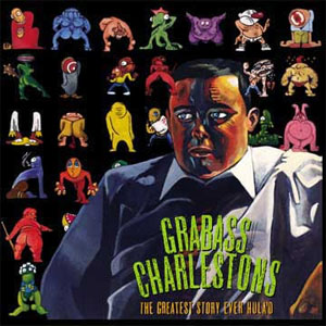 Grabass Charlestons- The Greatest Story Ever Hula'd LP
