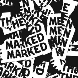 Marked Men/This Is My Fist- Split 7""
