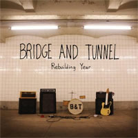 Bridge And Tunnel- Rebuilding Year LP