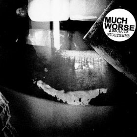 "Much Worse- Absolute Nightmare 7"" (Sale price!)"