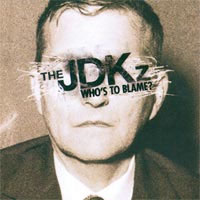 JDKz- Who's To Blame? CD (Sale price!)