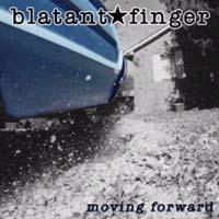 Blatant Finger- Moving Forward CD (Sale price!)