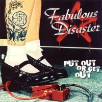 Fabulous Disaster- Put Out Or Get Out LP (Sale price!)