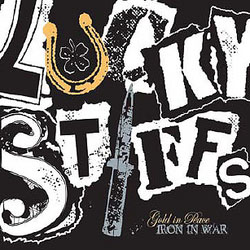 Lucky Stiffs- Gold In Peace, Iron In War LP