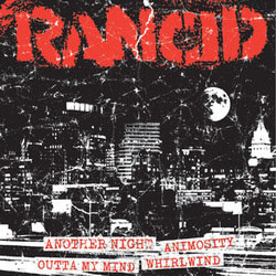 "Rancid- Another Night / Animosity / Outta My Mind / Whirlwind 7"" (Sale price!)"