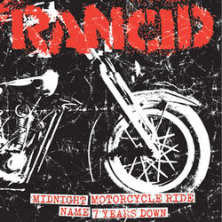 "Rancid- Midnight / Motorcycle Ride / Name / 7 Years Down 7"" (Sale price!)"