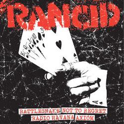 "Rancid- Rattlesnake / Not To Regret / Radio Havana / Axiom 7"" (Sale price!)"