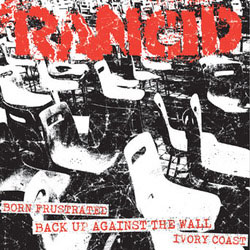 "Rancid- Born Frustrated / Back Up Against The Wall / Ivory Coast 7"" (Sale price!)"