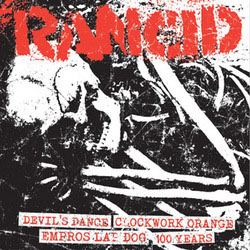 "Rancid- Devil's Dance / Clockwork Orange / Empros Lap Dog / 100 Years 7"" (Sale price!)"