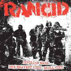 Rancid- Civilian Ways / The Bravest Kids / Skull City 7""