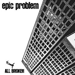 Epic Problem- All Broken 10""