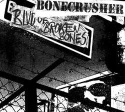 Bonecrusher- Blvd Of Broken Bones LP