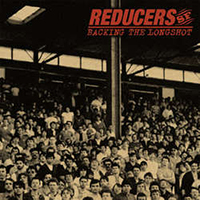 Reducers SF- Backing The Longshot LP (20th Anniversary Edition)