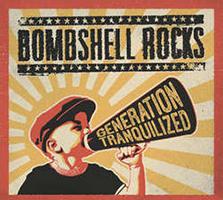 Bombshell Rocks- Generation Tranquilized LP (Color Vinyl)