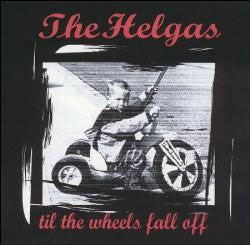 Helgas- Til The Wheels Fall Off CD (Sale price!)